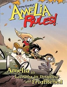 Amelia in Loosely in Disguise and Frightened (Amelia Rules!): Gownley, Jimmy
