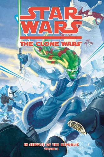 9781599618401: Clone Wars: In Service of the Republic Vol. 3: Blood and Snow (Star Wars: The Clone Wars Set 2)