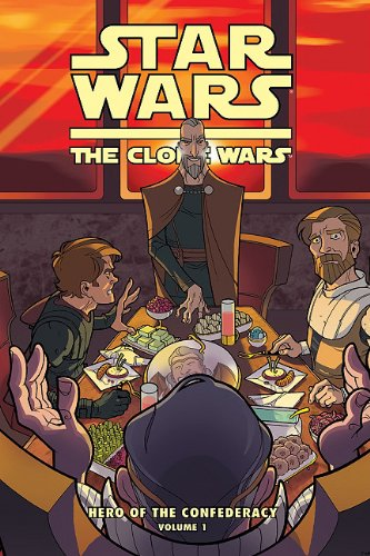 9781599618418: Star Wars: The Clone Wars: Hero of the Confederacy 1: Breaking Bread with the Enemy!
