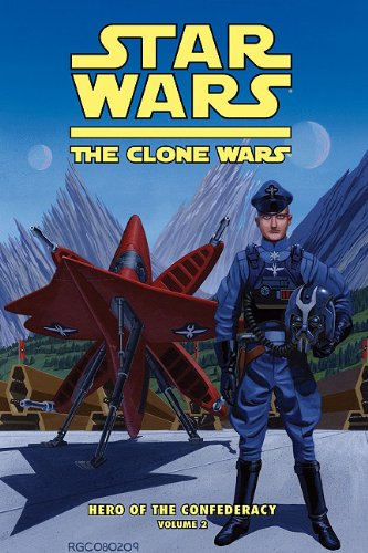 9781599618425: Clone Wars: Hero of the Confederacy Vol. 2: A Hero Rises (Star Wars: The Clone Wars Set 2)