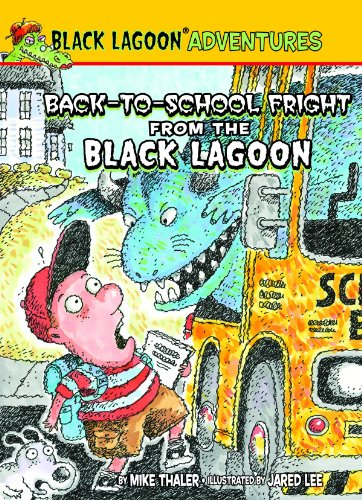 Back-to-School Fright from the Black Lagoon (Black Lagoon Adventures Set 2): Mike Thaler