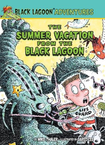 The Summer Vacation from the Black Lagoon (Black Lagoon Adventures Set 2) (1599619644) by Mike Thaler
