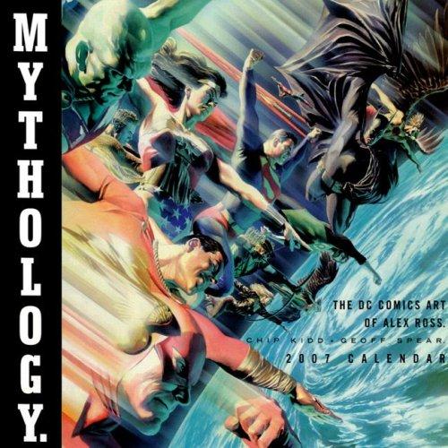 9781599620060: Mythology 2007 Calendar: The Dc Comics Art of Alex Ross