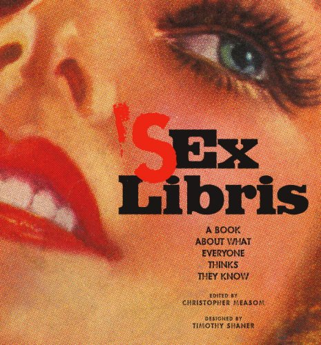 Sex Libris: A Book About What Everyone: Measom, Christopher