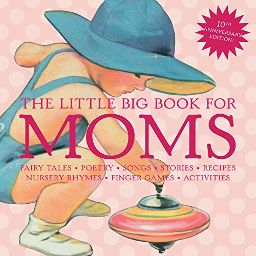 9781599620756: The Little Big Book for Moms, 10th Anniversary Edition (Little Big Books)