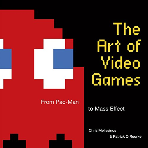 The Art of Video Games: From Pac-Man: Chris Melissinos; Patrick