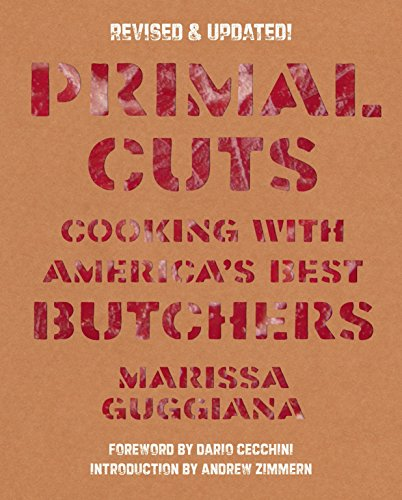 9781599621159: Primal Cuts: Cooking with America's Best Butchers, Revised & Updated Edition