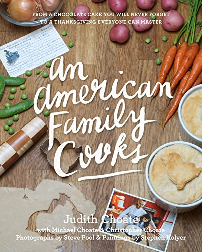 9781599621241: An American Family Cooks: From a Chocolate Cake You Will Never Forget to a Thanksgiving Everyone Can Master