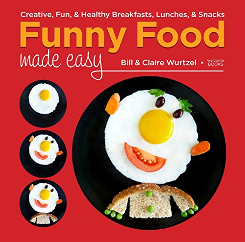 9781599621333: Funny Food Made Easy: Creative, Fun, & Healthy Breakfasts, Lunches, & Snacks