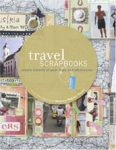 9781599630083: Travel Scrapbooks: Create Albums of Your Trips and Adventures