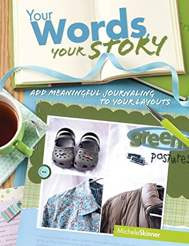 Your Words, Your Story: Add Meaningful Journaling: Michele Skinner