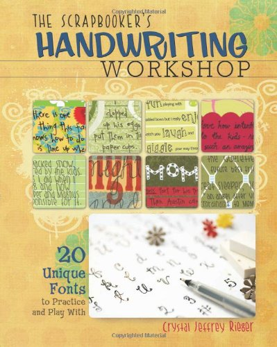 9781599630366: The Scrapbooker's Handwriting Workshop: 20 Unique Fonts to Practice and Play With
