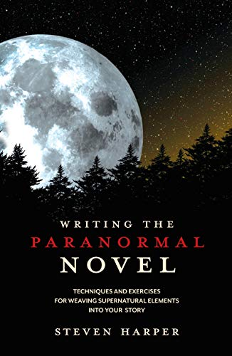9781599631349: Writing the Paranormal Novel: Techniques and Exercises for Weaving Supernatural Elements Into Your Story.