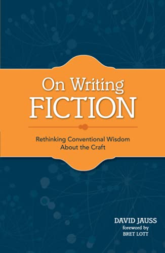 9781599632629: On Writing Fiction: Rethinking conventional wisdom about the craft