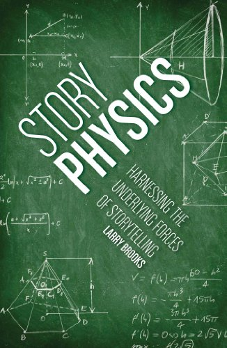 9781599636894: Story Physics: Harnessing the Underlying Forces of Storytelling