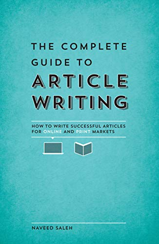 9781599637341: The Complete Guide to Article Writing: How to Write Successful Articles for Online and Print Markets