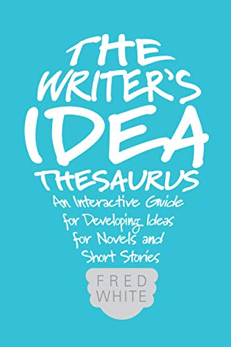9781599638225: The Writer's Idea Thesaurus: An Interactive Guide for Developing Ideas for Novels and Short Stories