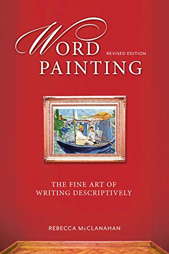 9781599638683: Word Painting Revised Edition: The Fine Art of Writing Descriptively