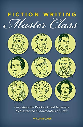 9781599639161: Fiction Writing Master Class: Emulating the Work of Great Novelists to Master the Fundamentals of Craft