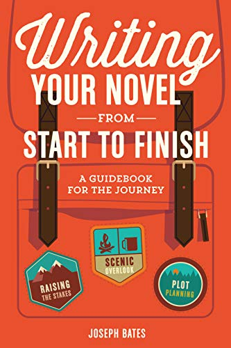 9781599639215: Writing Your Novel from Start to Finish: A Guidebook for the Journey