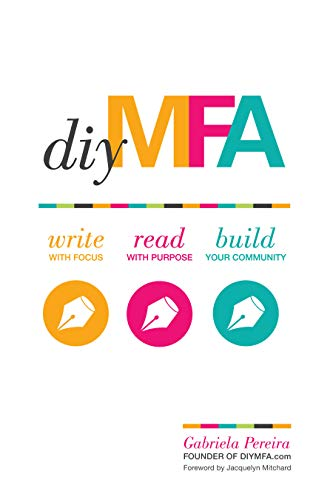 9781599639345: DIY MFA: Write with Focus, Read with Purpose, Build Your Community