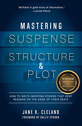 9781599639673: Mastering Suspense, Structure, and Plot: How to Write Gripping Stories That Keep Readers on the Edge of Their Seats