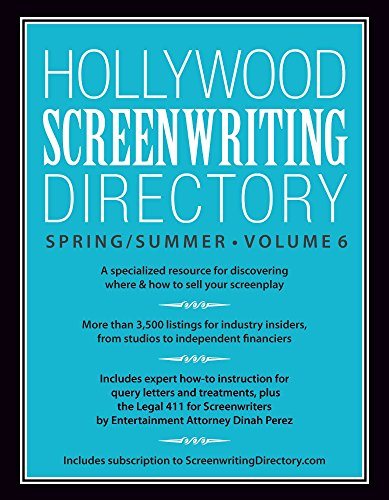 9781599639734: Hollywood Screenwriting Directory Spring/Summer Volume 6: A Specialized Resource for Discovering Where & How to Sell Your Screenplay