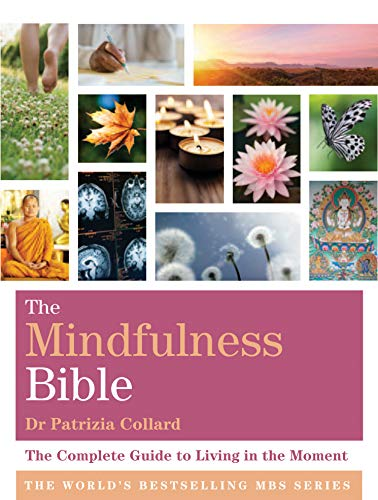 9781599639857: The Mindfulness Bible: The Complete Guide to Living in the Moment
