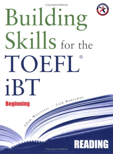 Building Skills for the TOEFL iBT, Beginning: Worcester, Adam; Bowerman,