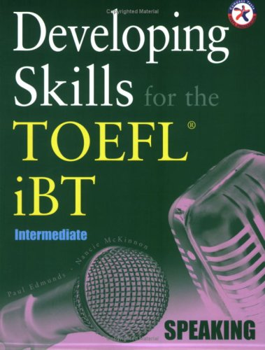 Developing Skills for the TOEFL iBT, Intermediate Speaking (with 2 Audio CDs): Paul Edmunds, Nancie...