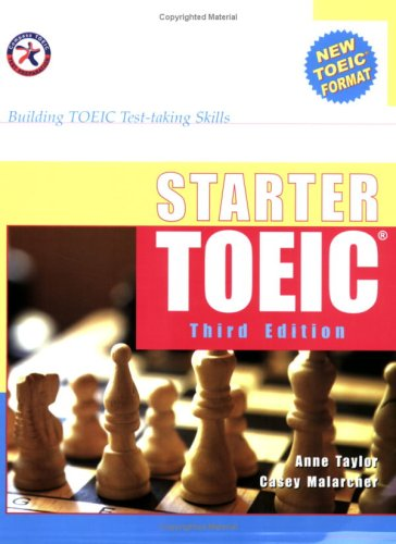 Starter TOEIC, Third Edition (w/3 Audio CDs), Building TOEIC Test-taking Skills (159966030X) by Anne Taylor; Casey Malarcher
