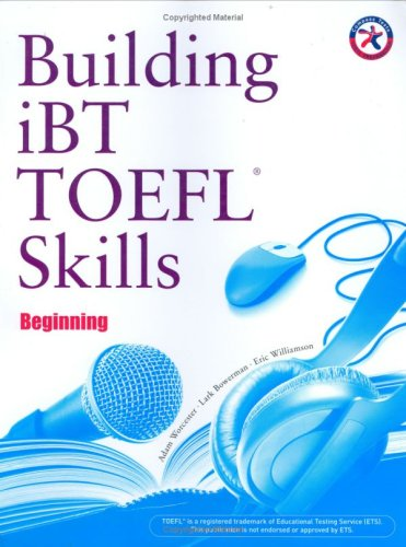Building Skills for the TOEFL iBT: Beginning: Worcester, Adam; Bowerman,