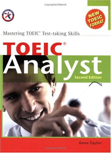 TOEIC Analyst, Second Edition (with 3 Audio CDs), Mastering TOEIC Test-taking Skills (9781599660561) by Anne Taylor