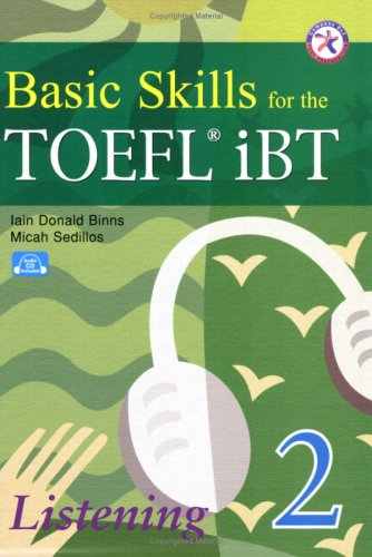 Basic Skills for the TOEFL iBT 2, Listening Book (with 3 Audio CDs, Transcripts, & Answer Key):...