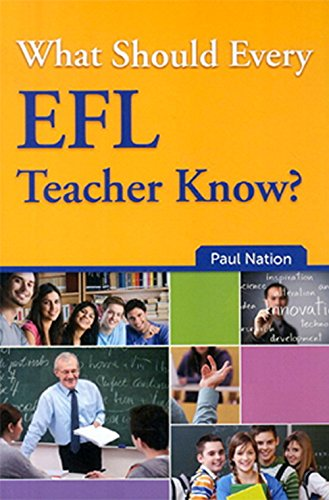What Should Every EFL Teacher Know?: Paul Nation