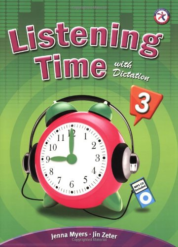 Listening Time with Dictation 3 (w/Audio CD,: Jenna Myers/ Jin