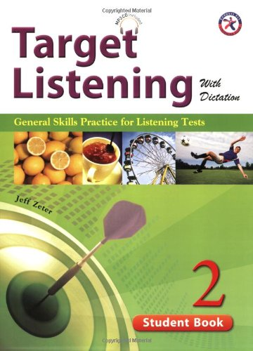 Target Listening with Dictation, Student Book 2, General Skills Practice for Listening Tests (w&#...