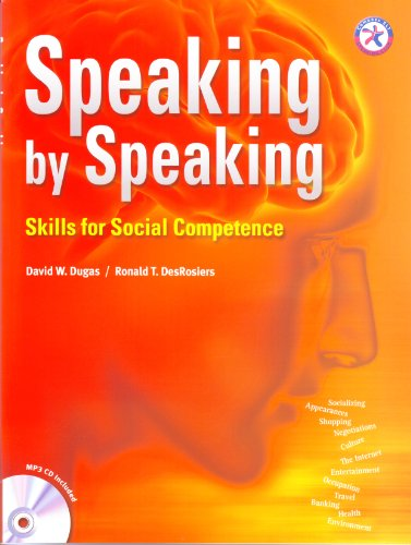 Speaking by Speaking, Skills for Social Competence (with Transcripts and Answer Key and MP3 CD): ...