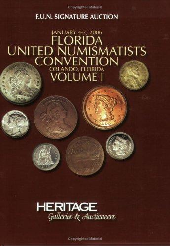 F.U.N. SIGNATURE AUCTION #394, FLORIDA UNITED NUMISMATISTS CONVENTION VOL. 1, JANUARY 2006, FLORIDA...
