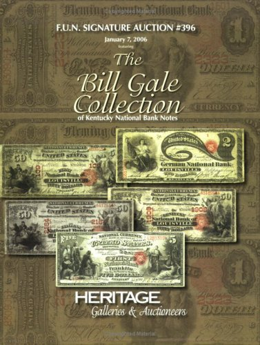 9781599670188: F.U.N. Signature Auction, #396: The Bill Gale Collection of Kentucky National Bank Notes Catalog