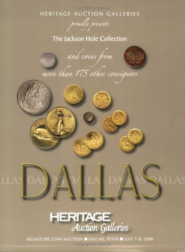 Heritage Auction Galleries' Presentation of The Jackson Hole Collection Signature Coin Auction...