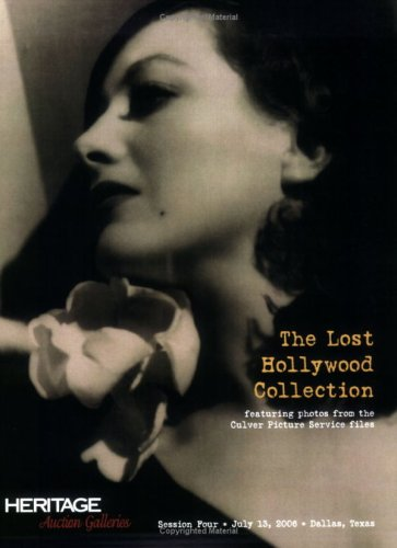 9781599670621: Lost Hollywood Collection Featuring Photos from the Culver Picture Service Files Heritage Signature Auction #636