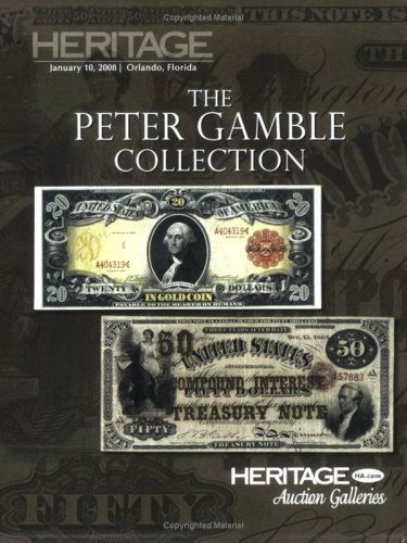 9781599672052: Heritage Auctions Galleries The Peter Gamble Collection F.U.N. Currency Auction #456