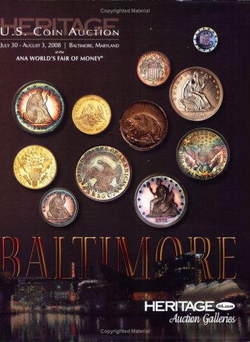 Heritage ANA Baltimore Signature U.S. Coin Auction #1114: Heritage Numismatic Auction, Inc.