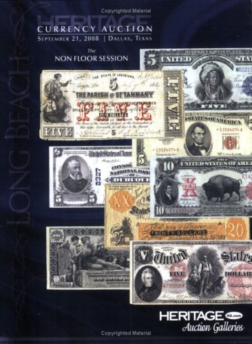 Heritage Currency Auction #3502 the Non Floor Session: Currency Auctions of America, Inc.