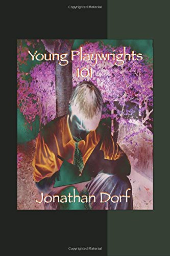 9781599710693: Young Playwrights 101: a practical guide for young playwrights and those who teach them
