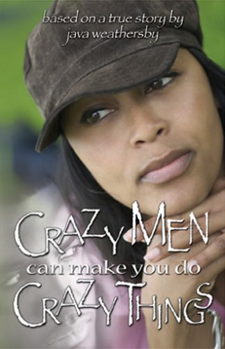 Crazy Men Can Make You Do Crazy Things: Java Weathersby