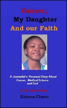9781599714554: Cancer, My Daughter and Our Faith