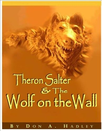 Theron Salter and the Wolf on the Wall: Donald A. Hadley