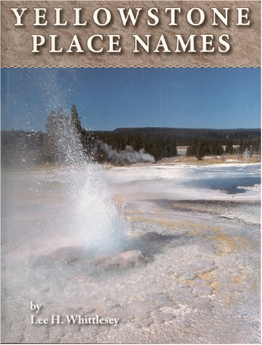 Yellowstone Place Names: Lee H. Whittlesey